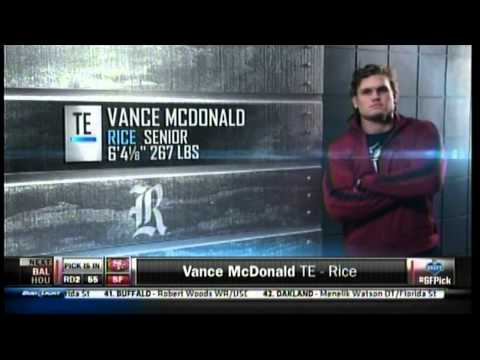Vance - 49ers move up to the 55th pick and select Vance McDonald.