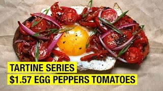 $1.57 Tartine with Sunny Egg, Confit Peppers & Cherry Tomatoes by Alex French Guy Cooking