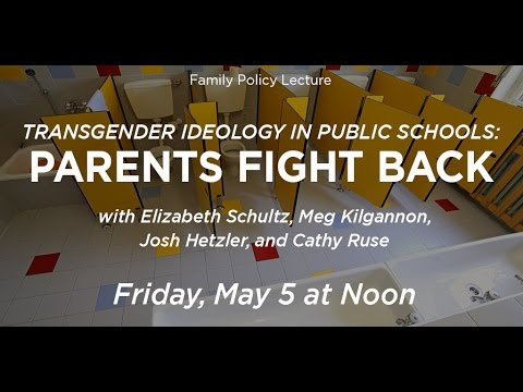 Transgender Ideology in Public Schools: Parents Fight Back