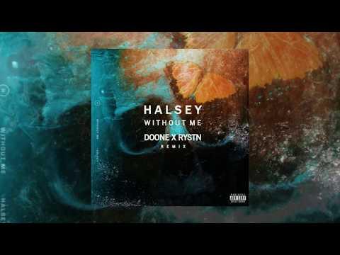 Halsey - Without Me [DOONE X RYSTN Remix]