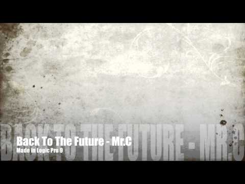 Back To The Future - Mr.C (Original Mix) [Unmastered]