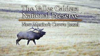 The Valles Caldera National Preserve Video