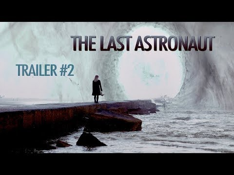 THE LAST ASTRONAUT / RAINBOW TRAILER / TRAILER #2 / DIRECTOR SHAWN WELLING AXI
