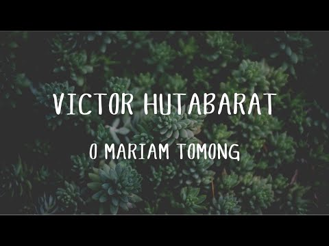 Victor Hutabarat - O Mariam Tomong (Official Music Video)