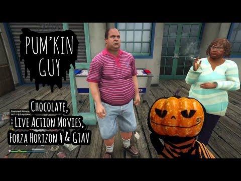 Chocolate, Live Action Movies, Forza Horizon 4 & GTAV : Pum'Kin Guy