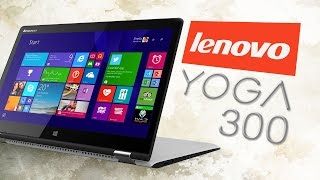 lenovo yoga 300 unboxing amp hands on  affordable. portable. amp convertible.
