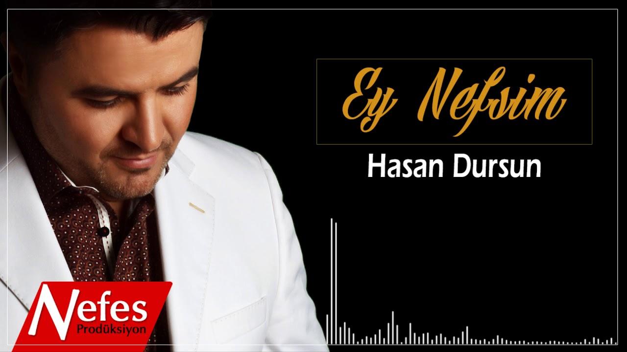 Hasan Dursun – Ey Nefsim Sözleri