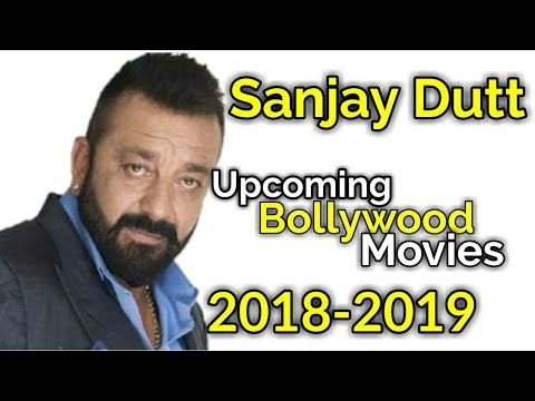 SANJAY DUTT Bollywood Actor | List Of Upcoming Movies 2018 - 2019 | Films