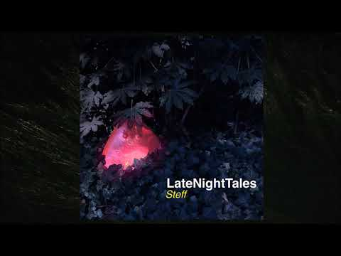 Late Night Tales  - Steff (Continuous Mix)