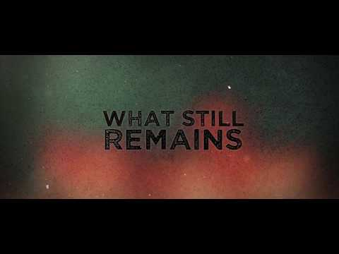 What Still Remains - Official Trailer 2018