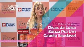 Beleza Express - Dicas da Luísa Sonza Pra Um Cabelo Saudável