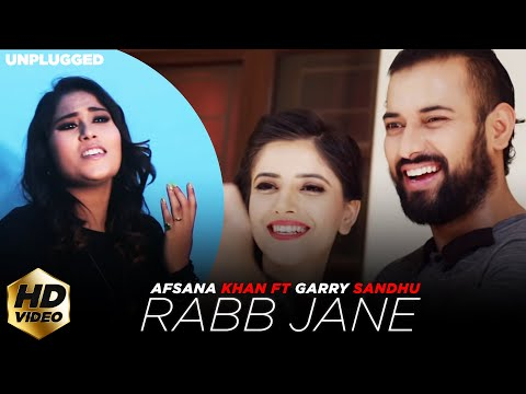 Video RABB JANE (Full Video) Afsana Khan ft Garry Sandhu | Latest Punjabi Song 2018 download in MP3, 3GP, MP4, WEBM, AVI, FLV January 2017