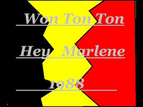 Won Ton Ton:Hey Marlene (1988)