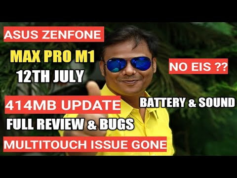 Asus Zenfone Max Pro M1 Any Improvement After July Update 414MB | Zenfone Max Pro Update & Bugs|