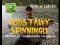 Podstawy spinningu, cały film - Wędkarstwo spinningowe