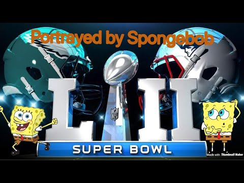 Super Bowl 52 Portrayed by Spongebob