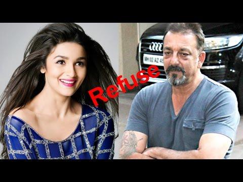 जानिये :आलिया भट्ट ने क्यों संजय दत्त के साथ काम करने से इंकार किया?