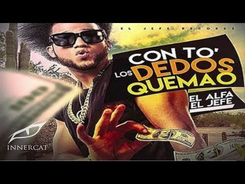 Download El Alfa El Jefe - To Lo Deo Quemao (SOLO 2016) HD Mp4 3GP Video and MP3