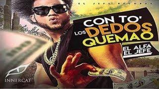 El Alfa El Jefe - To Lo Deo Quemao (SOLO 2016)