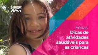 Férias! Dicas De Atividades Saudáveis Para As Crianças