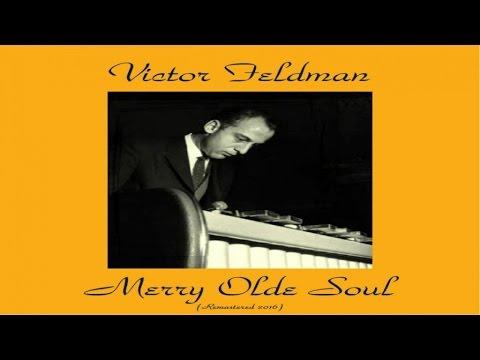 Victor Feldman – Merry Olde Soul (Full Album)