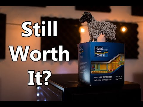 Is the Intel I7 3770K still worth it in 2018?