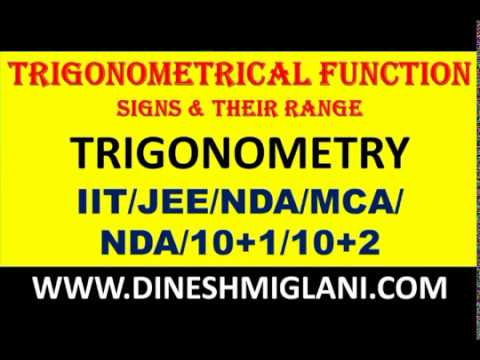SIGN OF TRIGONOMETRICAL FUNCTIONS SIN COS TANGENT AND THEIR RANGE