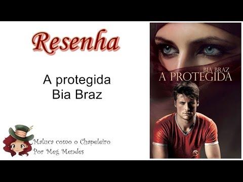 RESENHA | A protegida - Bia Braz