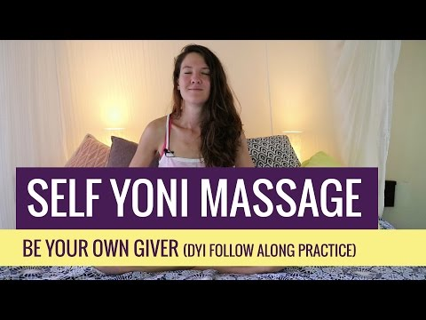 Self Yoni Massage - Be Your Own Giver (DIY Follow Along Practice)
