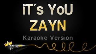 ZAYN - iT's YoU (Karaoke Version)