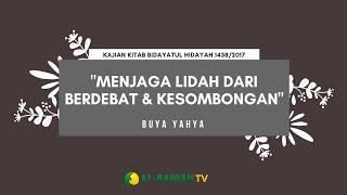 Video Menjaga Lidah Dari Berdebat dan Kesombongan | Buya Yahya | Bidayatul Hidayah | 27 Mei 2017 MP3, 3GP, MP4, WEBM, AVI, FLV Januari 2019