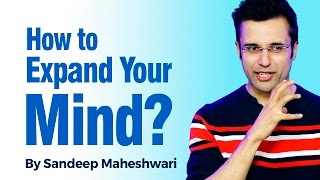 Video How to expand your Mind? By Sandeep Maheshwari I Think Out Of The Box MP3, 3GP, MP4, WEBM, AVI, FLV Juli 2018