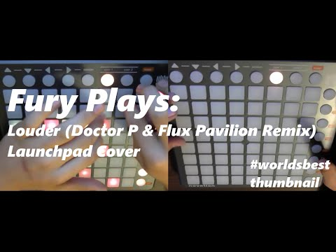 Video Fury Plays: Louder (Doctor P & Flux Pavilion Remix) Launchpad Cover download in MP3, 3GP, MP4, WEBM, AVI, FLV January 2017