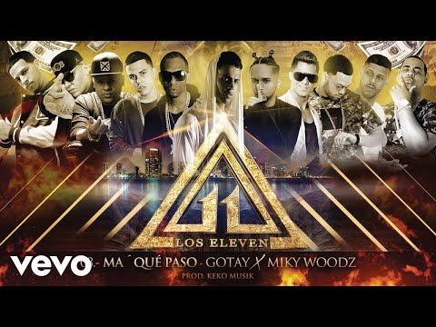 Má, Qué Pasó_Los Eleven ft. Gotay, Miky Woodz