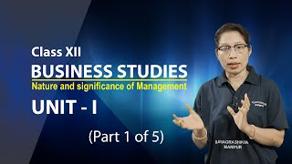Unit 1 Part 1 of 5 - Nature and Significance of Management