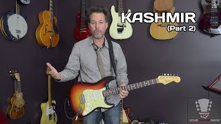 Kashmir Led Zeppelin Guitar Lesson - Electric Part 2