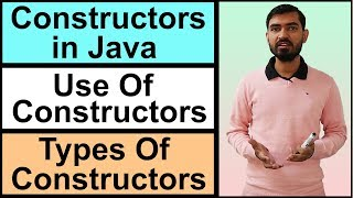 Constructors in Java, Use of Constructors, Types of Constructors (with example) Hindi by Deepak