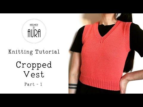 Knitting Tutorial / V neck Cropped Vest / Part 1