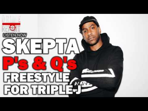 SKEPTA | P'S AND Q'S FREESTYLE FOR TRIPLE J (2016) @Skepta @TripleJ