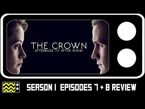 The Crown Season 1 Episodes 7 & 8 Review & After Show | AfterBuzz TV