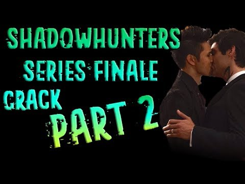 Shadowhunters Series Finale Crack | Part 2