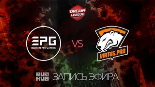 EPG vs Virtus.Pro, DreamLeague Season 7, game 1, part 1 [V1lat, GodHunt]