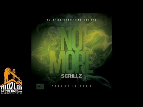 Scrillz - No More (Produced by Triple X) [Thizzler.com]