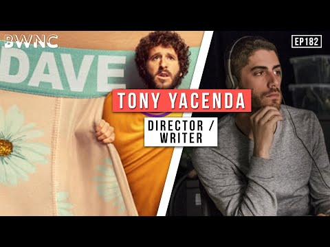 Tony Yacenda on directing the hit show Dave, American Vandal & Freaky Friday for Lil Dicky | Ep.182