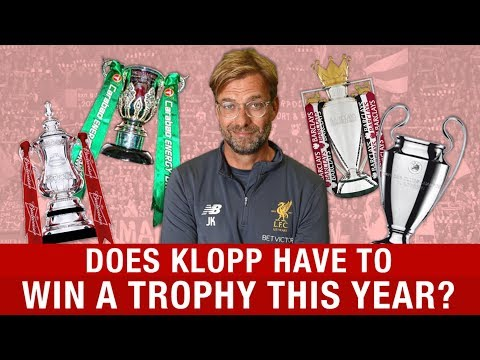 DOES KLOPP NEED TO WIN A TROPHY THIS YEAR? #LFC