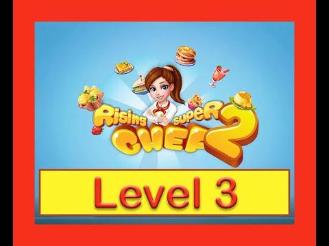 Rising Super Chef 2 - Level 3 - Restaurant Cooking Game - No Boosters