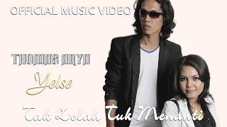 Thomas & Yelse - Tak Lelah Tuk Menanti [Official Music Video]