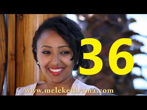 Meleket - EBC Series Meleket Drama Part 36(መለከት) - on KEFET.COM