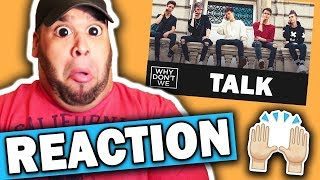 Why Don't We - Talk [REACTION]