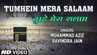 Video ► तुम्हें मेरा सलाम Full (HD) Songs || Mohd. Aziz || T-Series Islamic Music MP3, 3GP, MP4, WEBM, AVI, FLV Agustus 2018